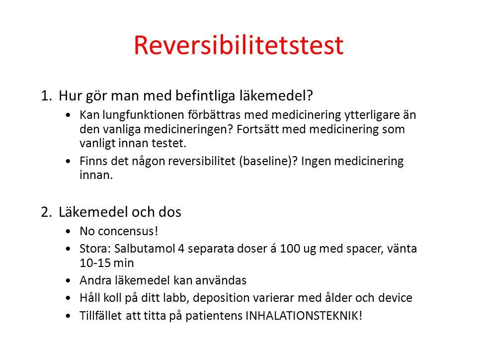 Reversibilitetstest 1.Hur gör man med befintliga läkemedel? Kan lungfunktionen förbättras med medicinering ytterligare än den vanliga medicineringen?