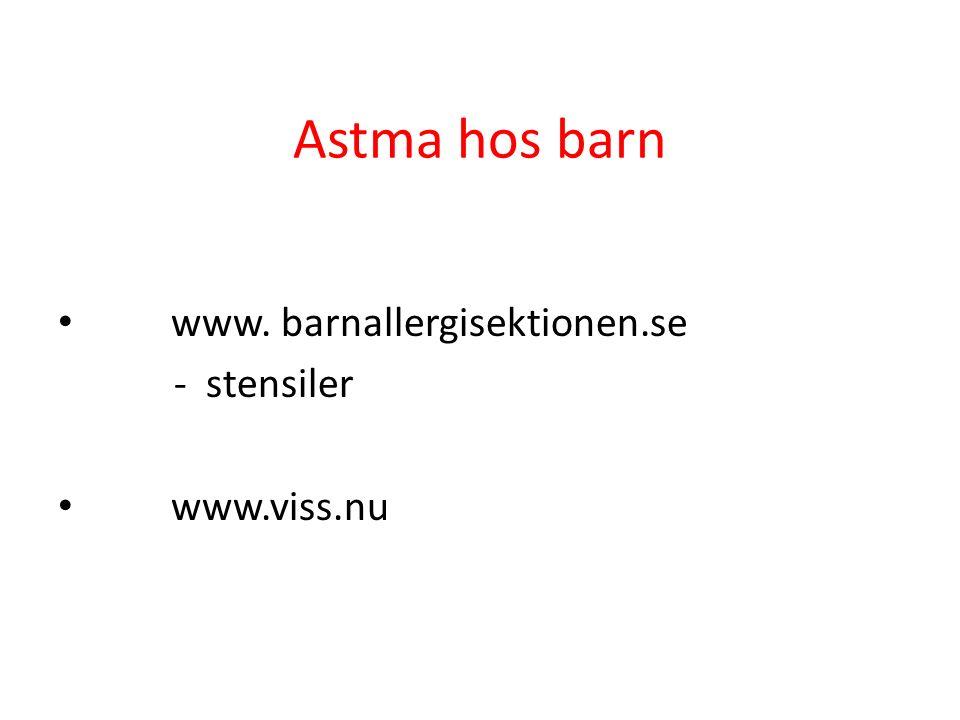 Astma hos barn www. barnallergisektionen.se - stensiler www.viss.nu