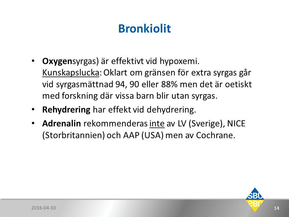 Bronkiolit Oxygensyrgas) är effektivt vid hypoxemi. Kunskapslucka: Oklart om gränsen för extra syrgas går vid syrgasmättnad 94, 90 eller 88% men det ä