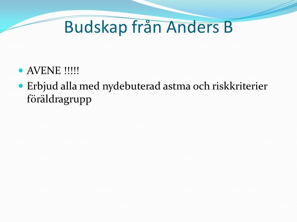 Budskap från Anders B AVENE !!!!! Erbjud alla med nydebuterad astma och riskkriterier föräldragrupp