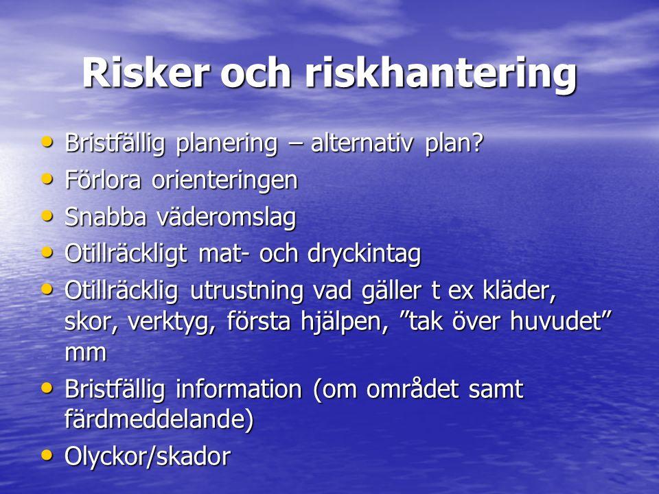 Risker och riskhantering Bristfällig planering – alternativ plan.