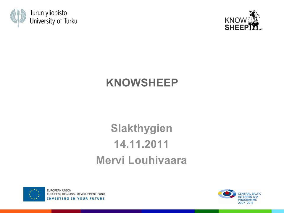 KNOWSHEEP Slakthygien 14.11.2011 Mervi Louhivaara