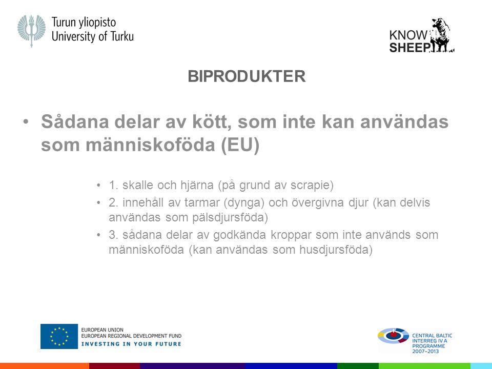BIPRODUKTER Sådana delar av kött, som inte kan användas som människoföda (EU) 1.