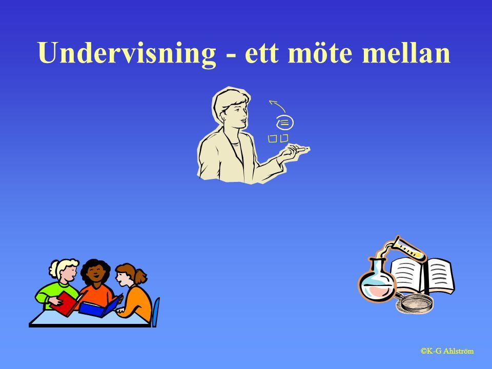 Undervisning - ett möte mellan ©K-G Ahlström