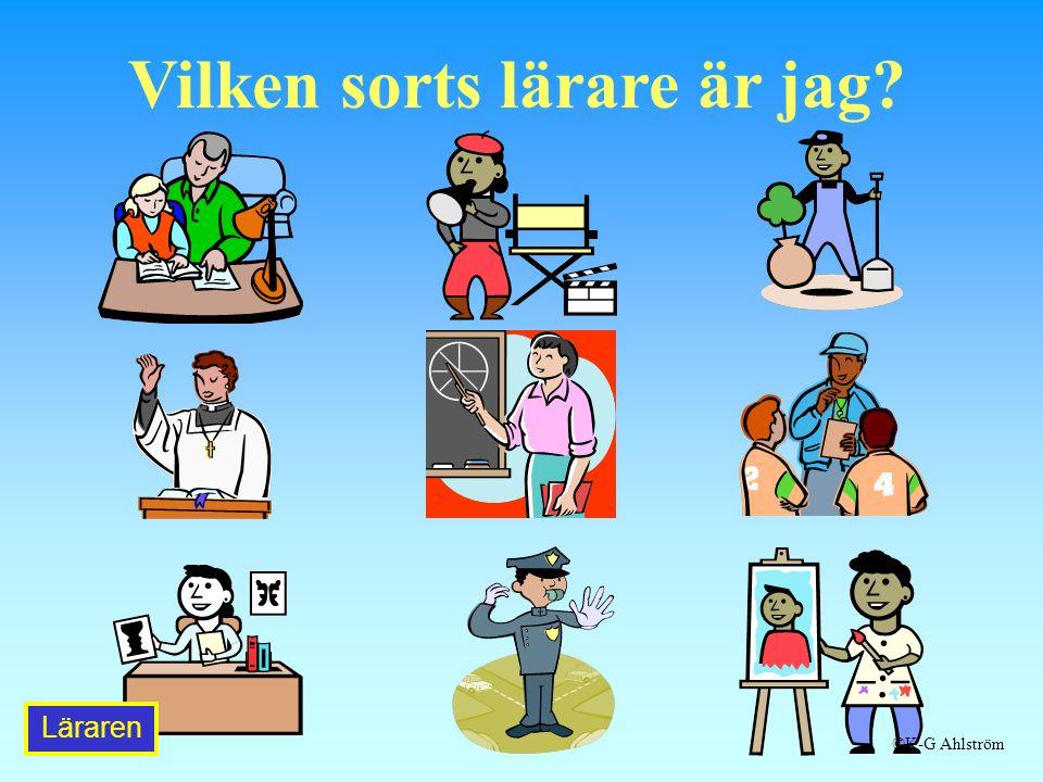 Vilken sorts lärare är jag Läraren ©K-G Ahlström