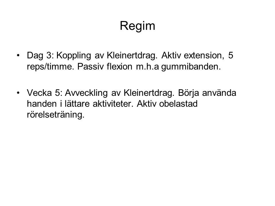 Regim Dag 3: Koppling av Kleinertdrag. Aktiv extension, 5 reps/timme. Passiv flexion m.h.a gummibanden. Vecka 5: Avveckling av Kleinertdrag. Börja anv