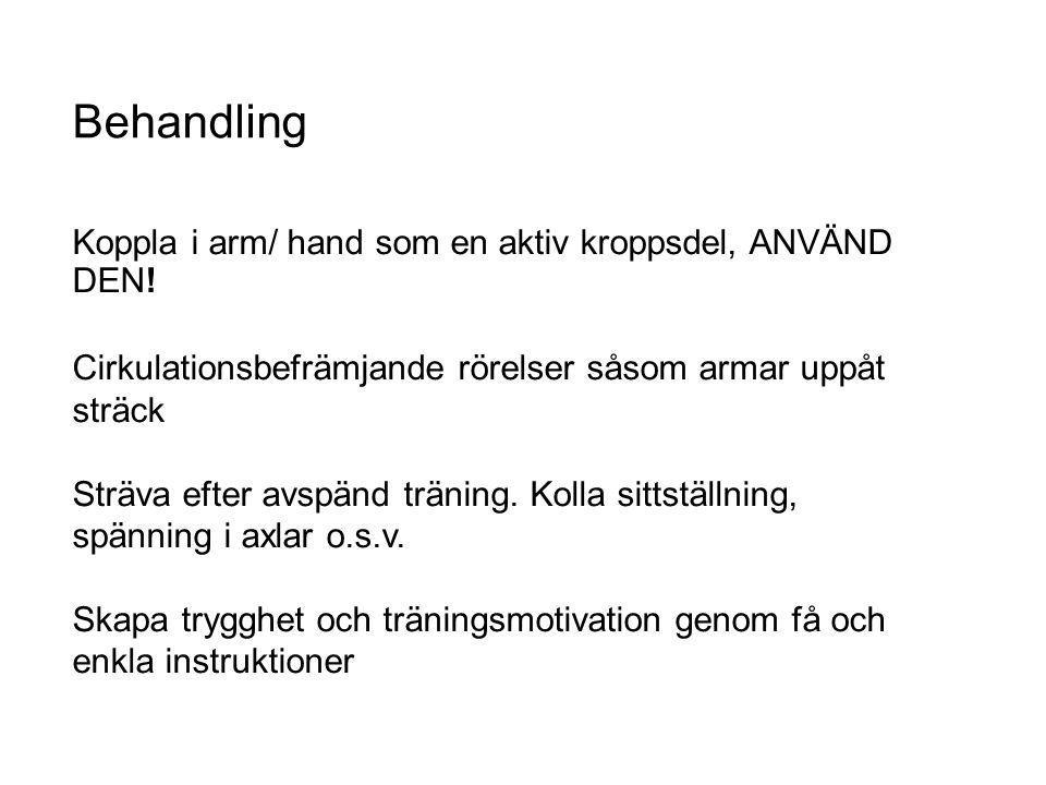 Koppla i arm/ hand som en aktiv kroppsdel, ANVÄND DEN! Cirkulationsbefrämjande rörelser såsom armar uppåt sträck Sträva efter avspänd träning. Kolla s