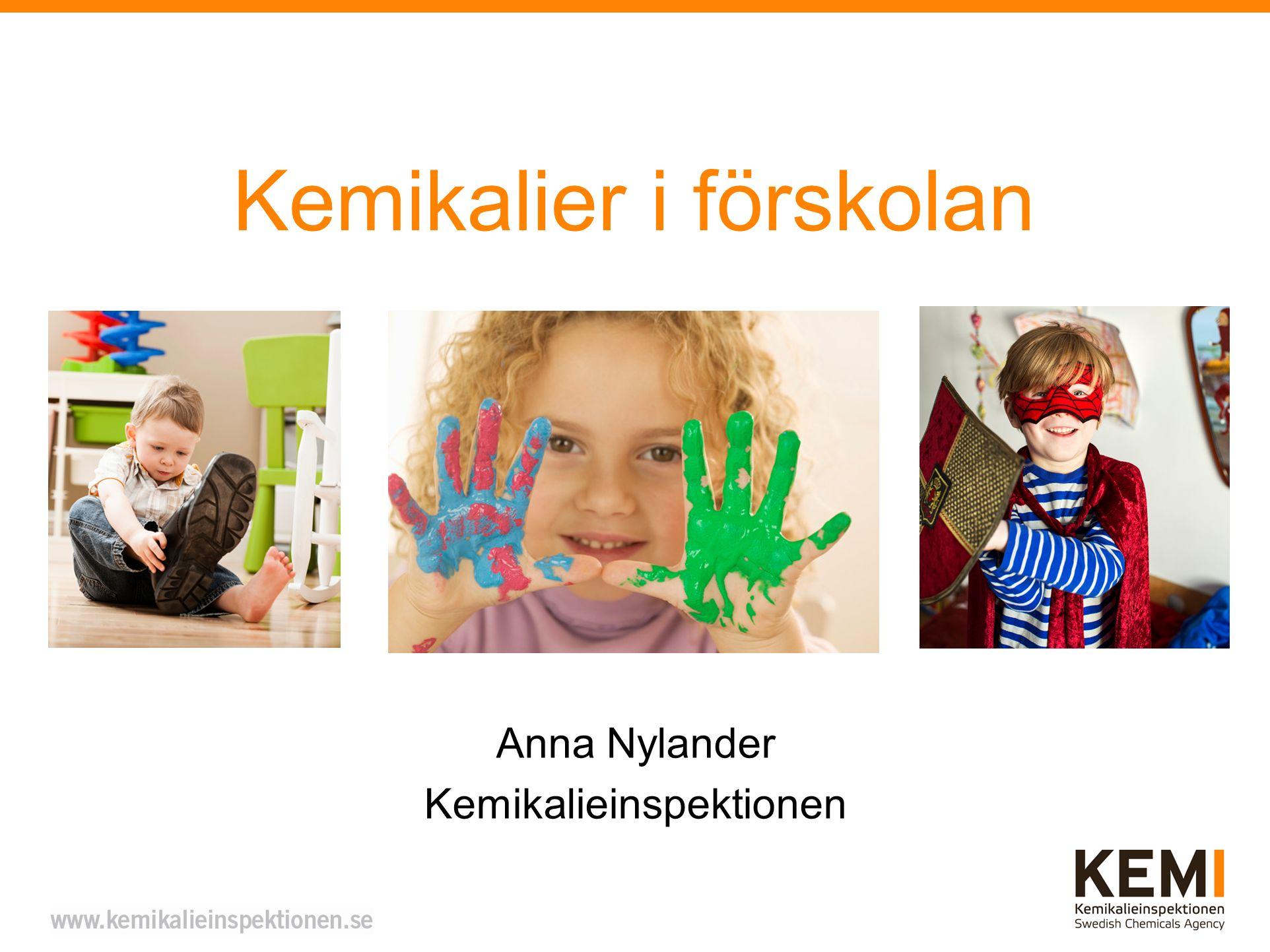 Kemikalier i förskolan Anna Nylander Kemikalieinspektionen