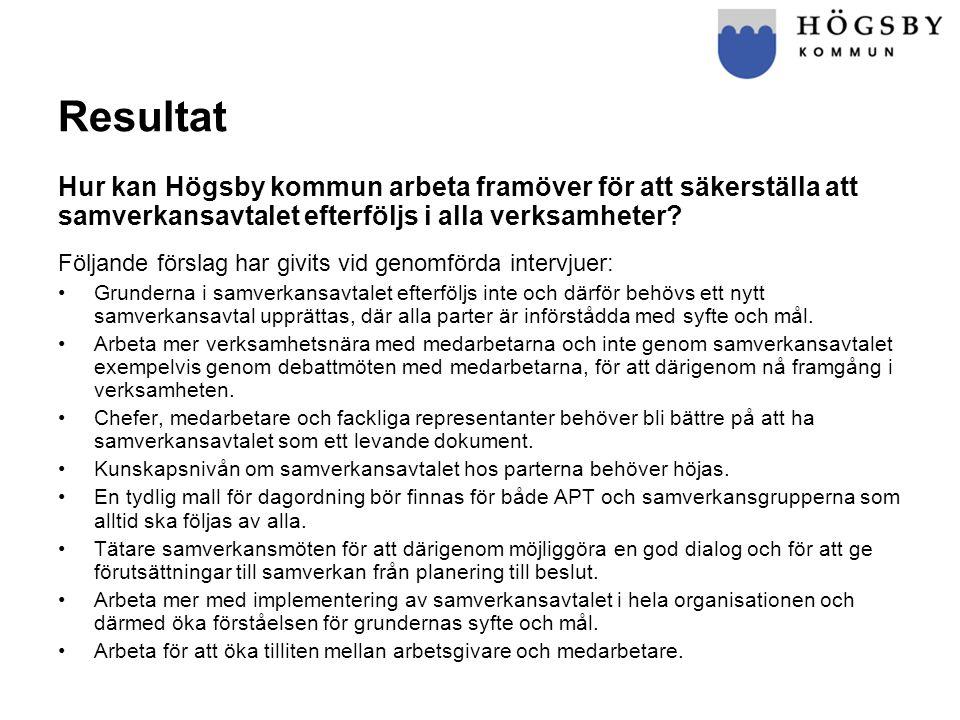 Resultat Hur kan Högsby kommun arbeta framöver för att säkerställa att samverkansavtalet efterföljs i alla verksamheter? Följande förslag har givits v