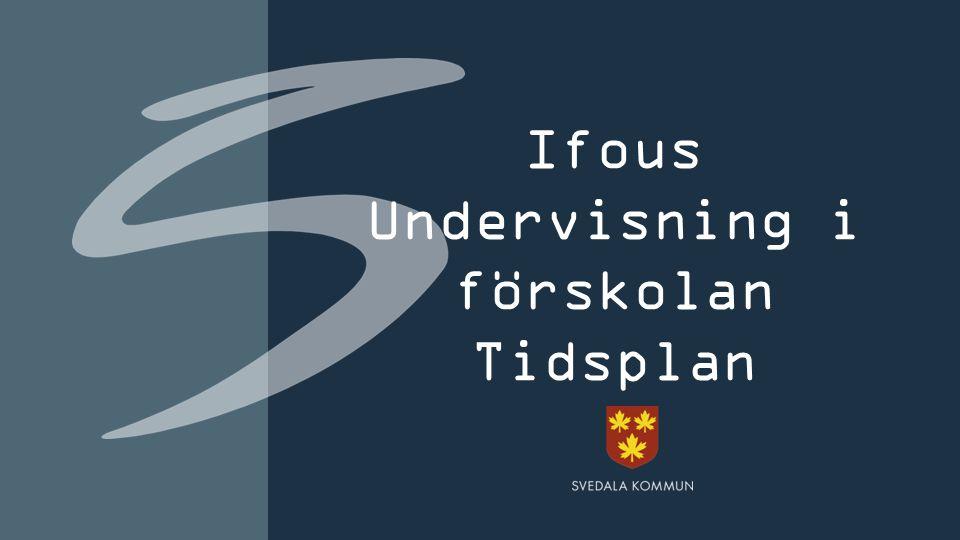 Ifous Undervisning i förskolan Tidsplan