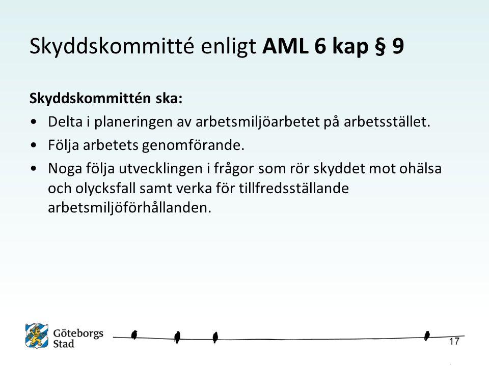 Skyddskommitté enligt AML 6 kap § 9 Skyddskommittén ska: Delta i planeringen av arbetsmiljöarbetet på arbetsstället.