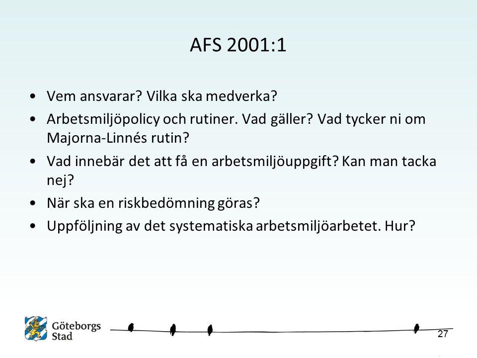 AFS 2001:1 Vem ansvarar. Vilka ska medverka. Arbetsmiljöpolicy och rutiner.