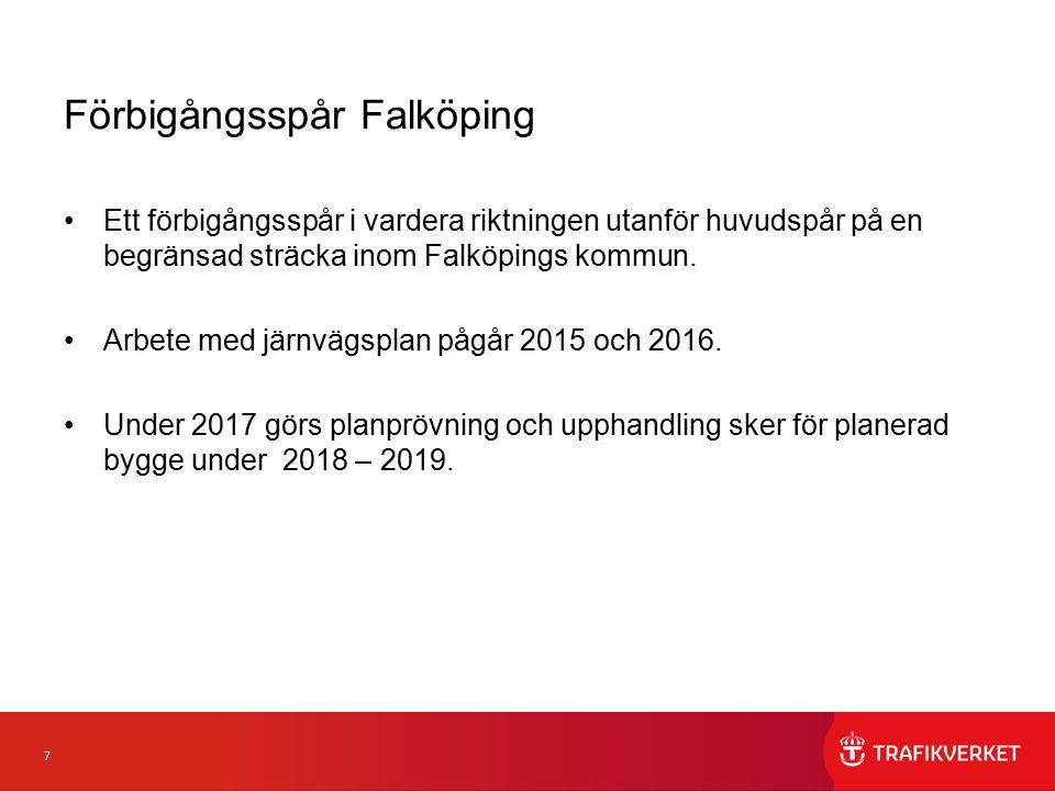 7 Förbigångsspår Falköping Ett förbigångsspår i vardera riktningen utanför huvudspår på en begränsad sträcka inom Falköpings kommun. Arbete med järnvä