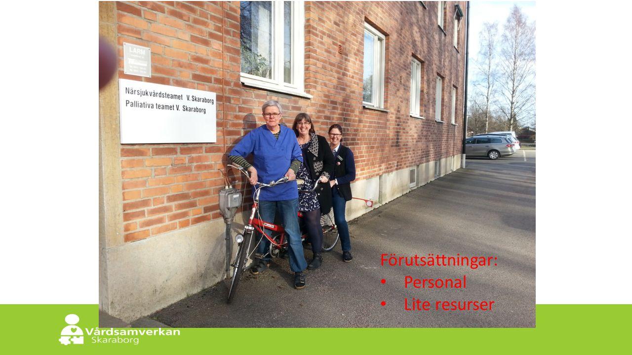 Skaraborgs Sjukhus Förutsättningar: Personal Lite resurser