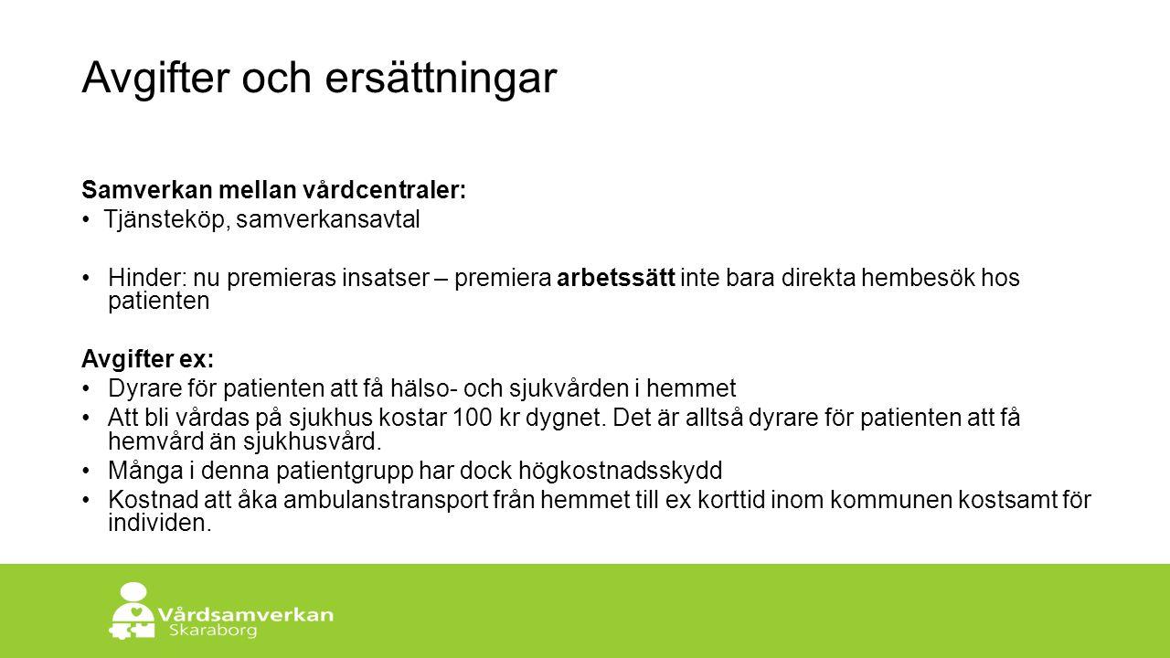 Skaraborgs Sjukhus Avgifter och ersättningar Samverkan mellan vårdcentraler: Tjänsteköp, samverkansavtal Hinder: nu premieras insatser – premiera arbe
