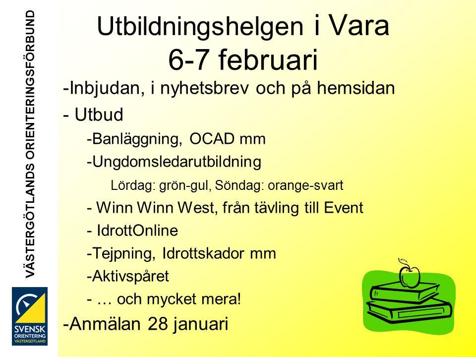 Utbildningshelgen i Vara 6-7 februari -Inbjudan, i nyhetsbrev och på hemsidan - Utbud -Banläggning, OCAD mm -Ungdomsledarutbildning Lördag: grön-gul, Söndag: orange-svart - Winn Winn West, från tävling till Event - IdrottOnline -Tejpning, Idrottskador mm -Aktivspåret - … och mycket mera.