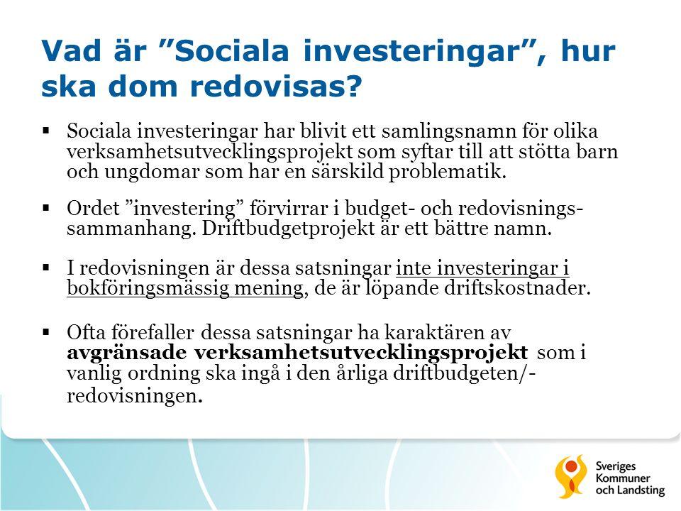 """Vad är """"Sociala investeringar"""", hur ska dom redovisas?  Sociala investeringar har blivit ett samlingsnamn för olika verksamhetsutvecklingsprojekt som"""