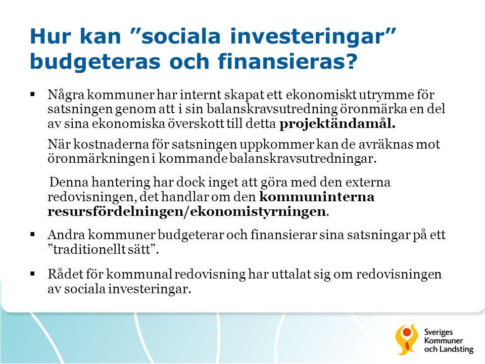 """Hur kan """"sociala investeringar"""" budgeteras och finansieras?  Några kommuner har internt skapat ett ekonomiskt utrymme för satsningen genom att i sin"""