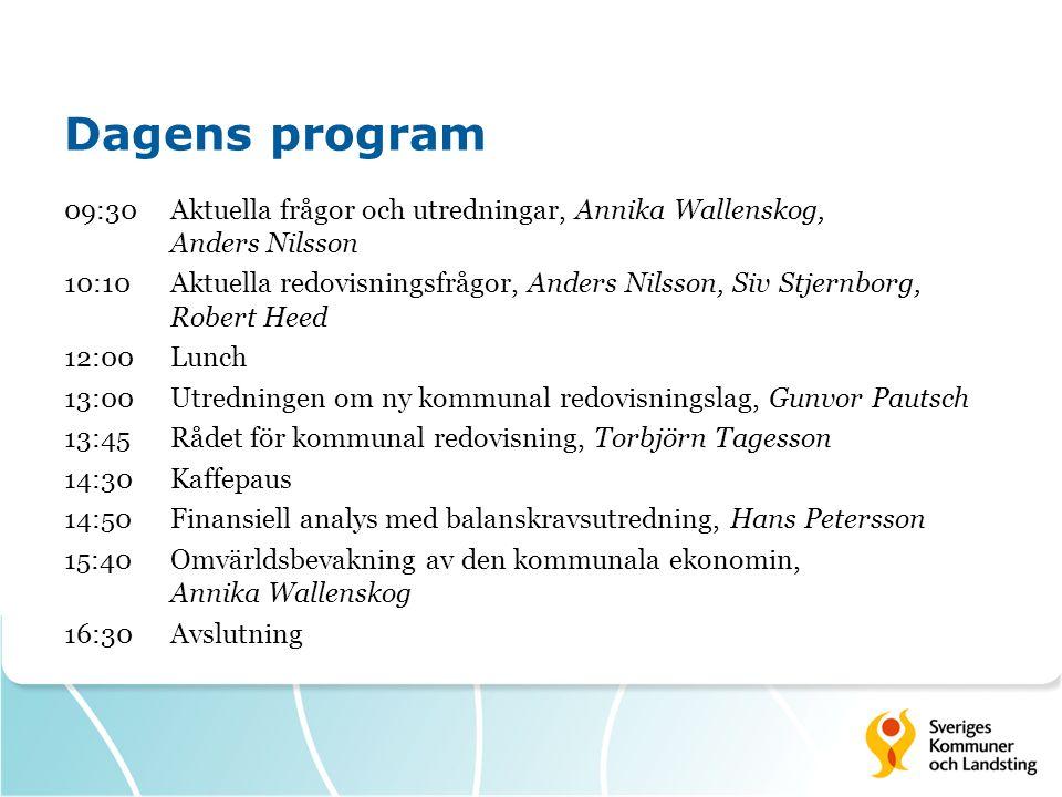 Dagens program 09:30Aktuella frågor och utredningar, Annika Wallenskog, Anders Nilsson 10:10Aktuella redovisningsfrågor, Anders Nilsson, Siv Stjernbor