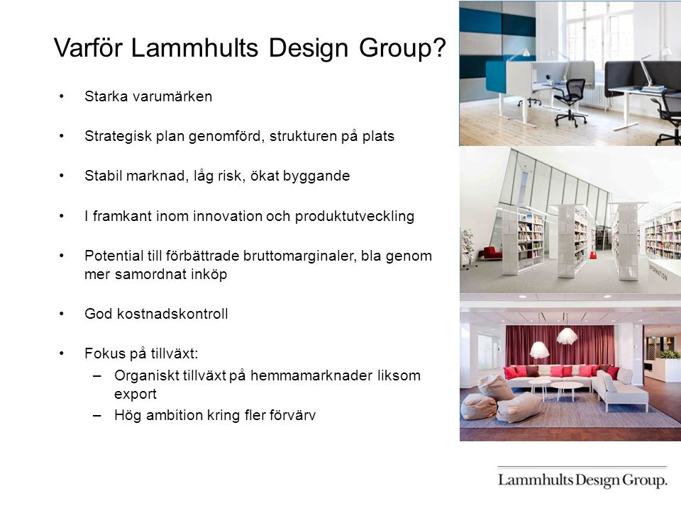 Varför Lammhults Design Group.
