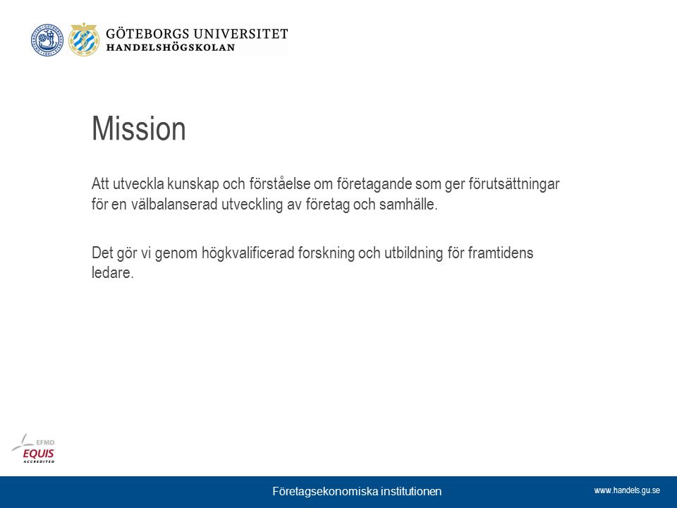 www.handels.gu.se Ledning Patrik Ström Prefekt Henrik Agndal Proprefekt
