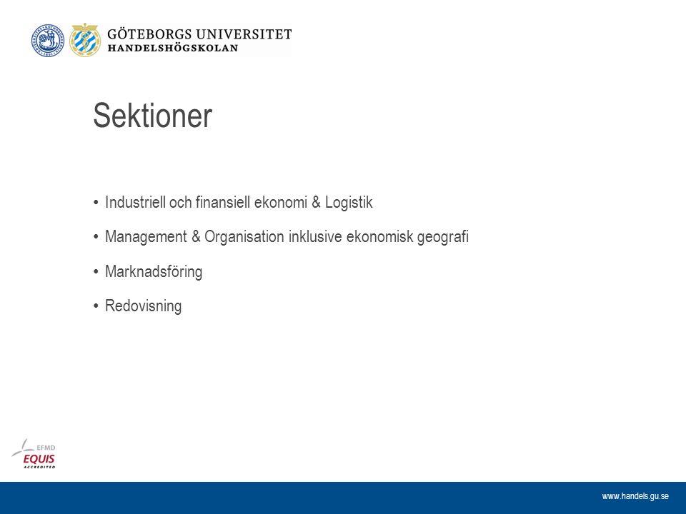 www.handels.gu.se Sektioner Industriell och finansiell ekonomi & Logistik Management & Organisation inklusive ekonomisk geografi Marknadsföring Redovi