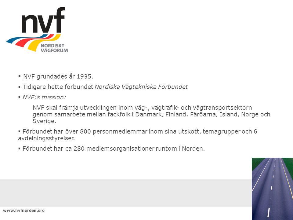 Verksamheten:  NVF utgör en plattform för kunskaps- och informationsutväxling mellan nordiska kolleger.