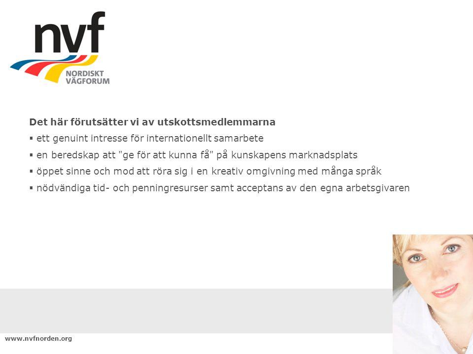 www.nvfnorden.org Internationellt samarbete  Nordiskt vägforum samarbetar med t.ex.