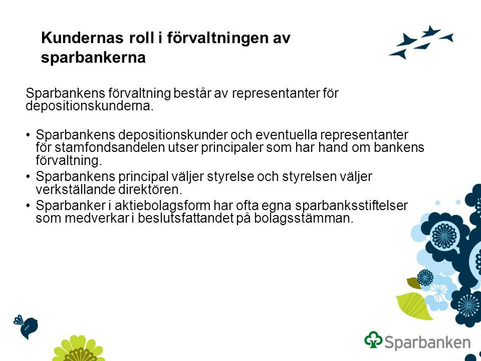 Kundernas roll i förvaltningen av sparbankerna Sparbankens förvaltning består av representanter för depositionskunderna.