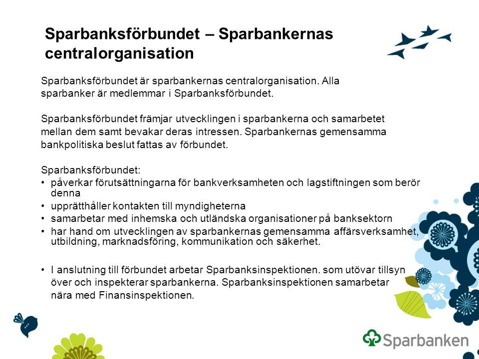 Sparbanksförbundet – Sparbankernas centralorganisation Sparbanksförbundet är sparbankernas centralorganisation.