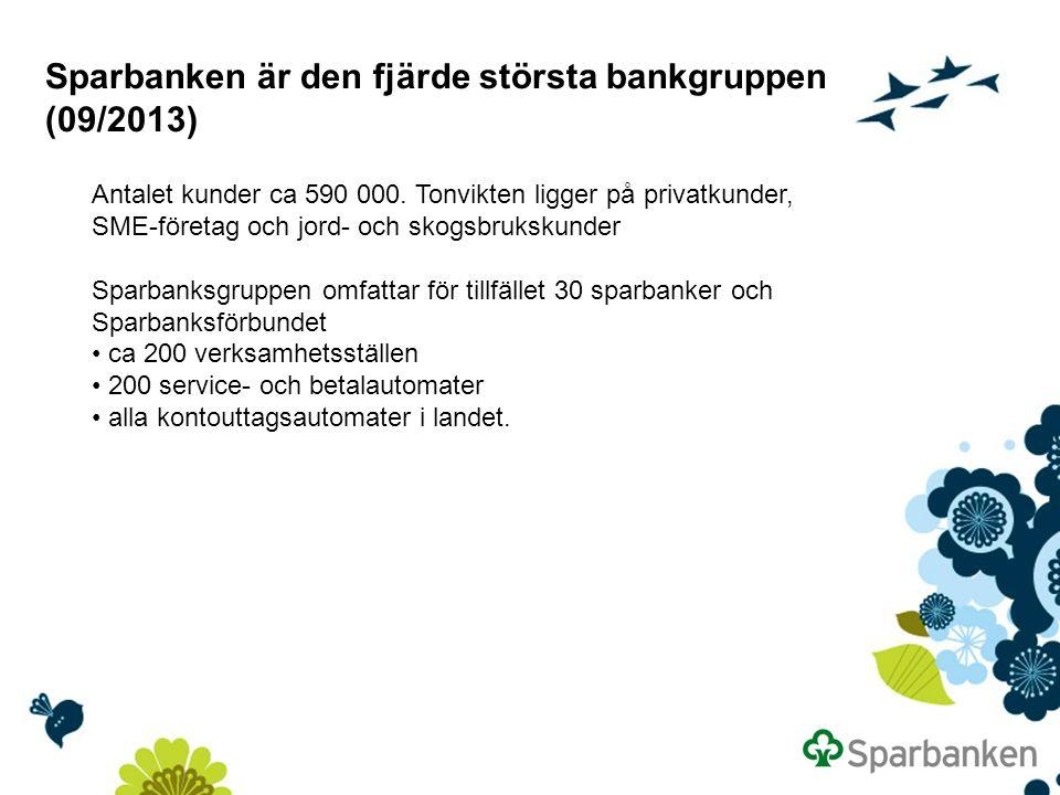 Sparbanken är den fjärde största bankgruppen (09/2013) Antalet kunder ca 590 000.