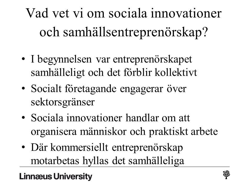 Vad vet vi om sociala innovationer och samhällsentreprenörskap.