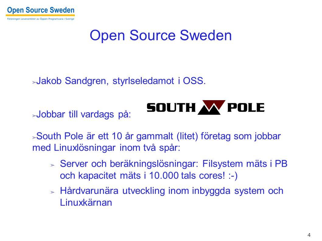 5 Open Source Sweden ➢ Förening för leverentörer (företag).