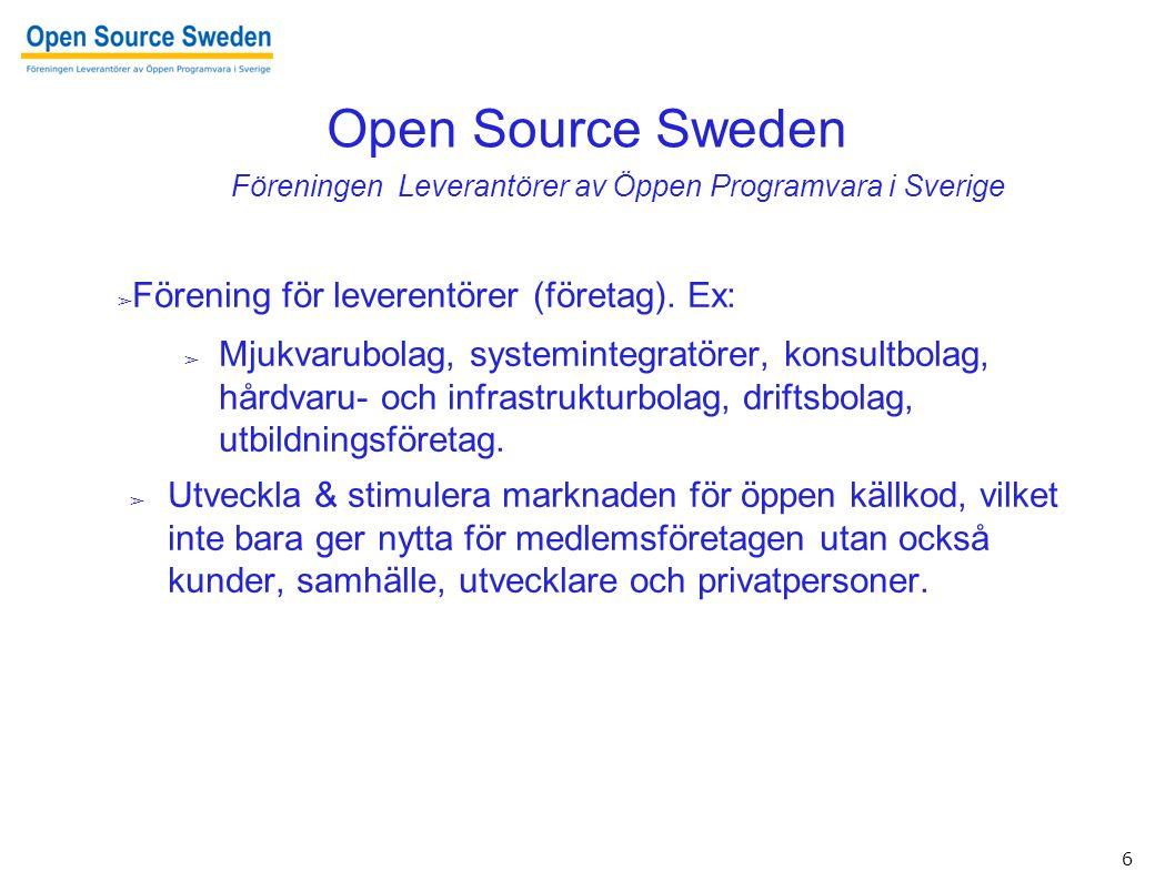 6 Open Source Sweden ➢ Förening för leverentörer (företag).