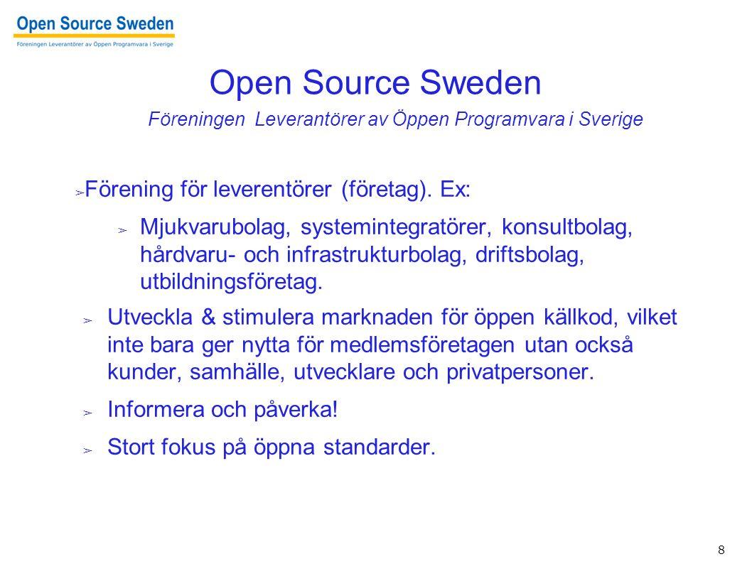 8 Open Source Sweden ➢ Förening för leverentörer (företag).