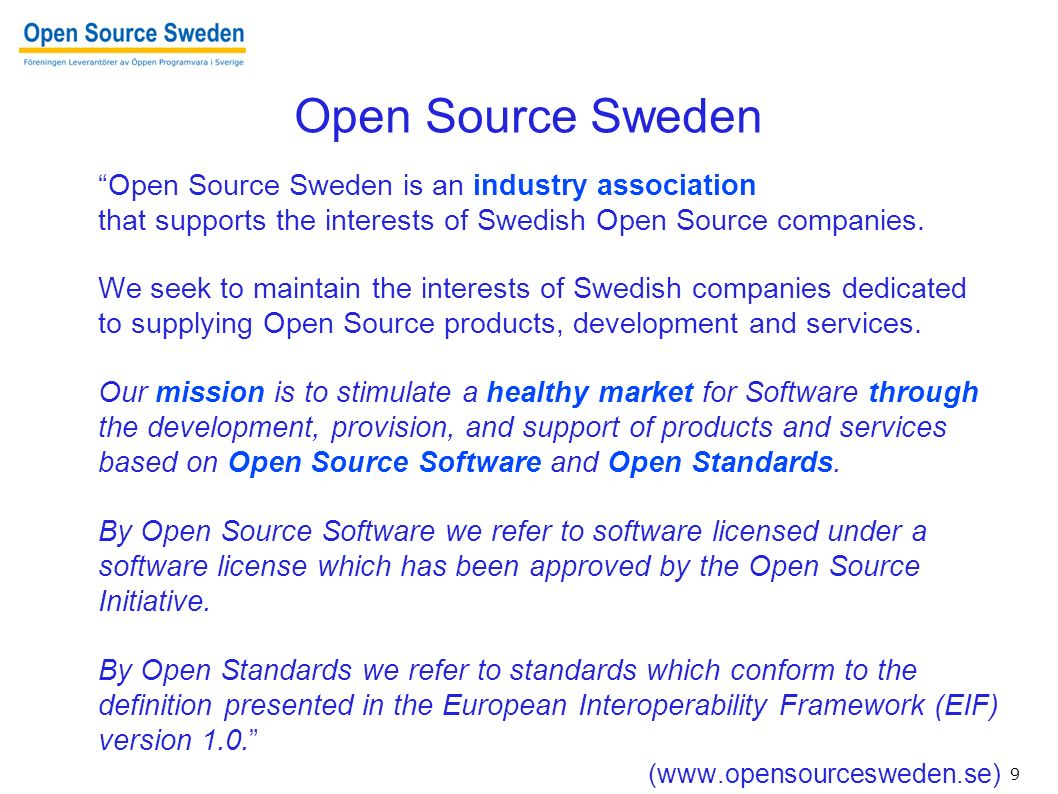 "9 ""Open Source Sweden is an industry association that supports the interests of Swedish Open Source companies. We seek to maintain the interests of Sw"