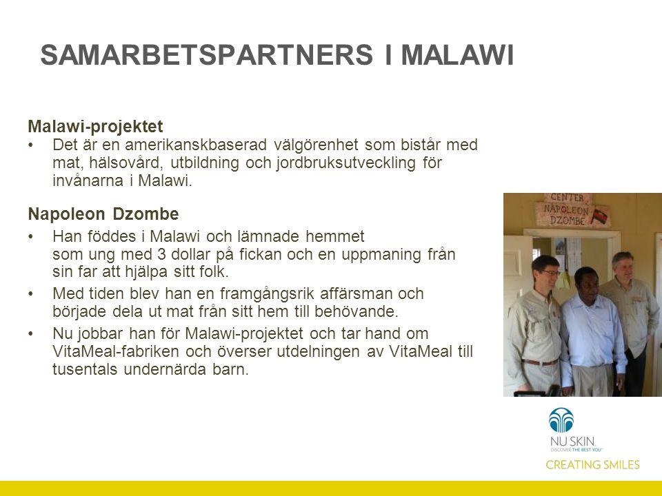 SAMARBETSPARTNERS I MALAWI Malawi-projektet Det är en amerikanskbaserad välgörenhet som bistår med mat, hälsovård, utbildning och jordbruksutveckling för invånarna i Malawi.