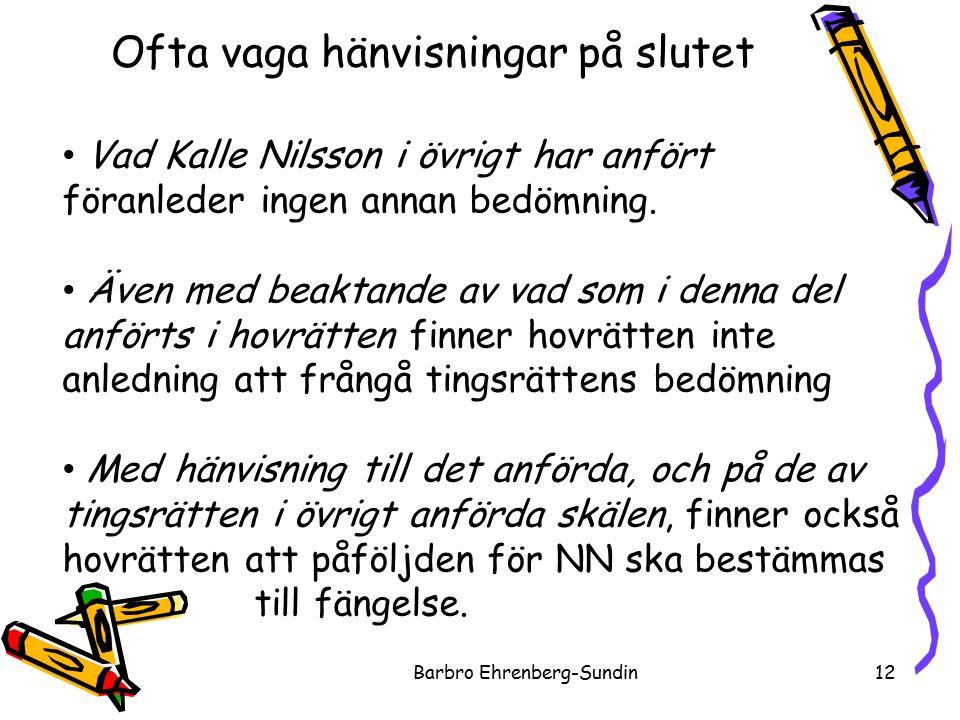 Ofta vaga hänvisningar på slutet Barbro Ehrenberg-Sundin12 Vad Kalle Nilsson i övrigt har anfört föranleder ingen annan bedömning.