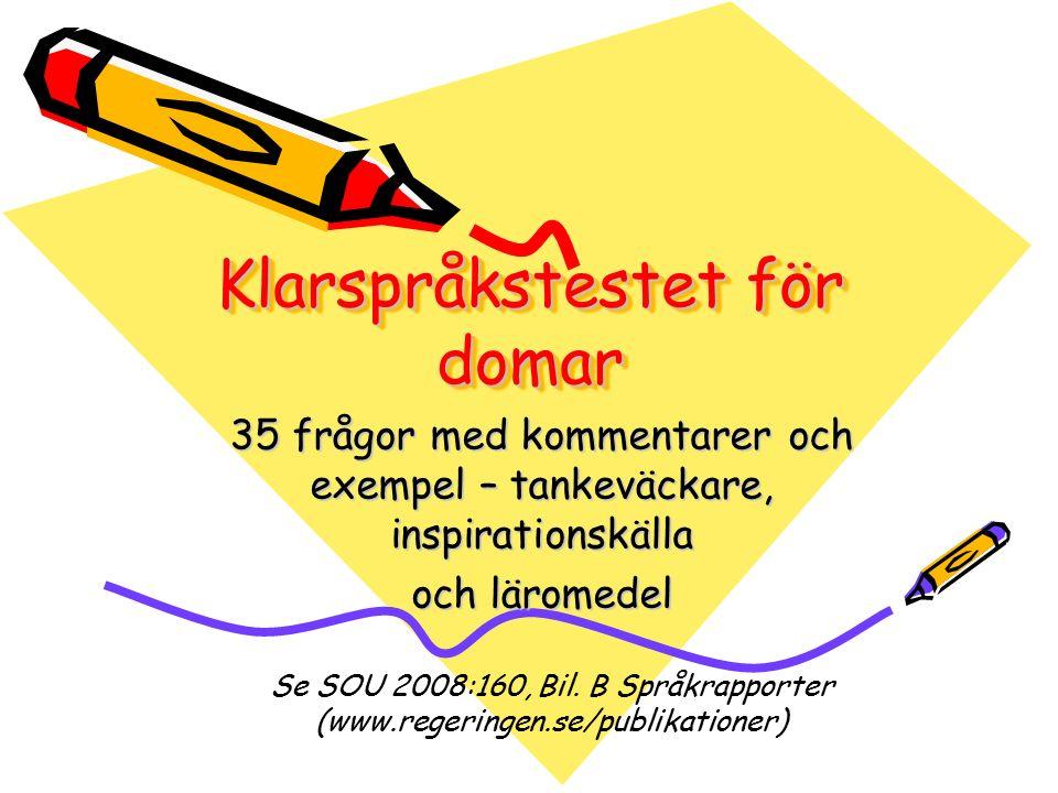 Klarspråkstestet: de inledande frågorna Barbro Ehrenberg-Sundin4 Vilka läsare kan domen antas få.