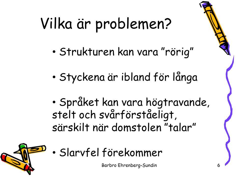 Klarspråkstestets frågor om läsarhjälp Barbro Ehrenberg-Sundin 17 Finns det en sammanfattning i början av domen.