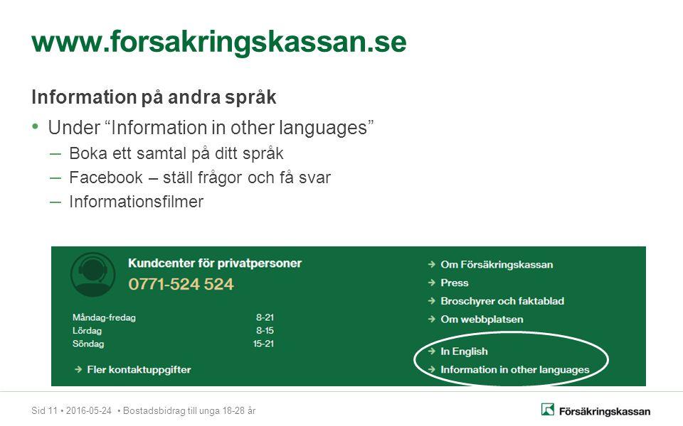 """Sid 11 2016-05-24 Bostadsbidrag till unga 18-28 år Under """"Information in other languages"""" – Boka ett samtal på ditt språk – Facebook – ställ frågor oc"""