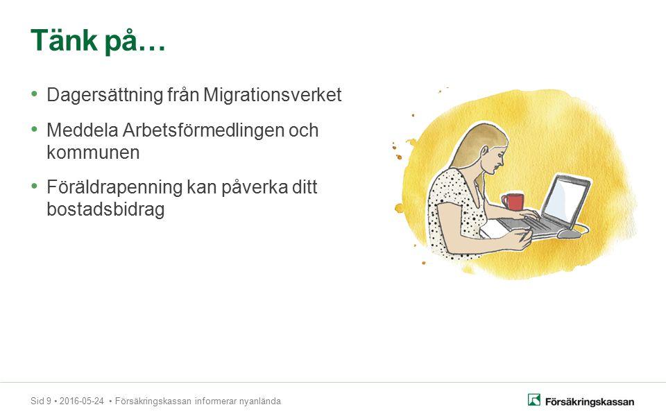 Sid 20 2016-05-24 Försäkringskassan informerar nyanlända Du kan ringa oss Om du talar svenska eller engelska 0771 524 524
