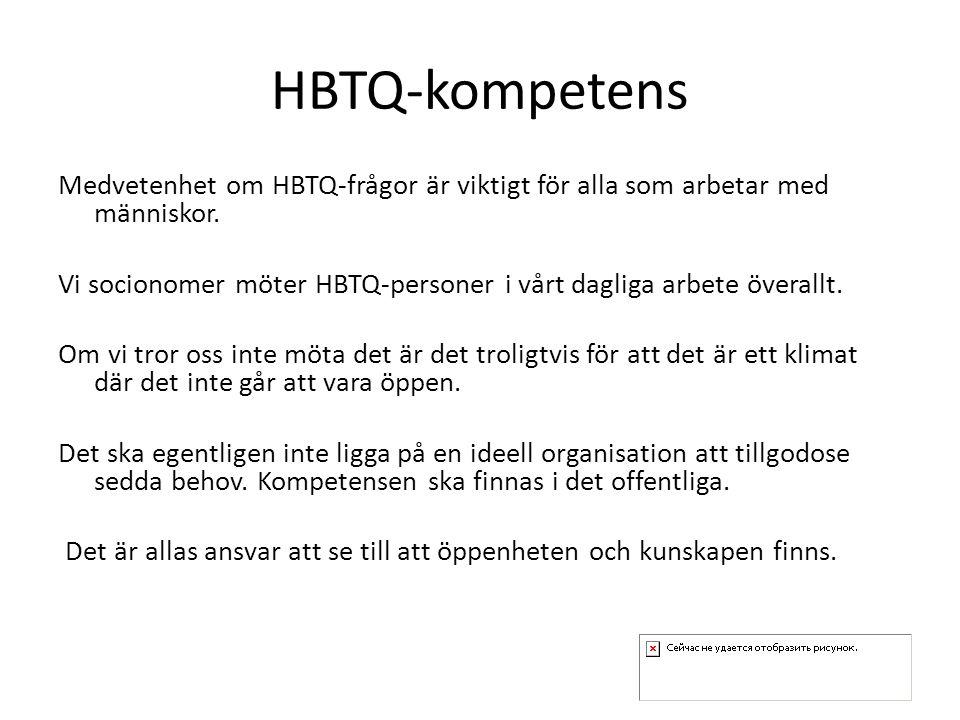 HBTQ-kompetens Medvetenhet om HBTQ-frågor är viktigt för alla som arbetar med människor. Vi socionomer möter HBTQ-personer i vårt dagliga arbete övera