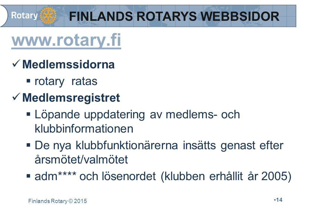 www.rotary.fi Medlemssidorna  rotary ratas Medlemsregistret  Löpande uppdatering av medlems- och klubbinformationen  De nya klubbfunktionärerna ins