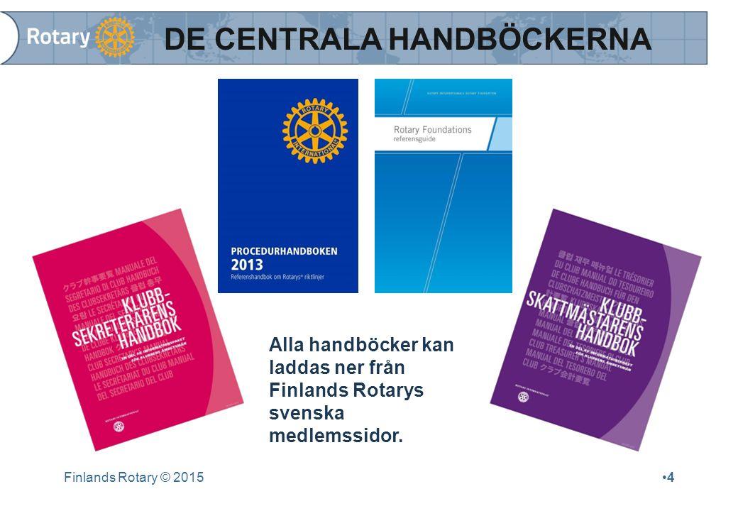 Finlands Rotary © 20154 DE CENTRALA HANDBÖCKERNA Alla handböcker kan laddas ner från Finlands Rotarys svenska medlemssidor.