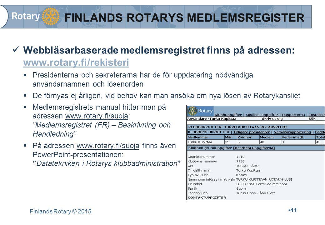 Finlands Rotary © 2015 41 FINLANDS ROTARYS MEDLEMSREGISTER Webbläsarbaserade medlemsregistret finns på adressen: www.rotary.fi/rekisteri www.rotary.fi
