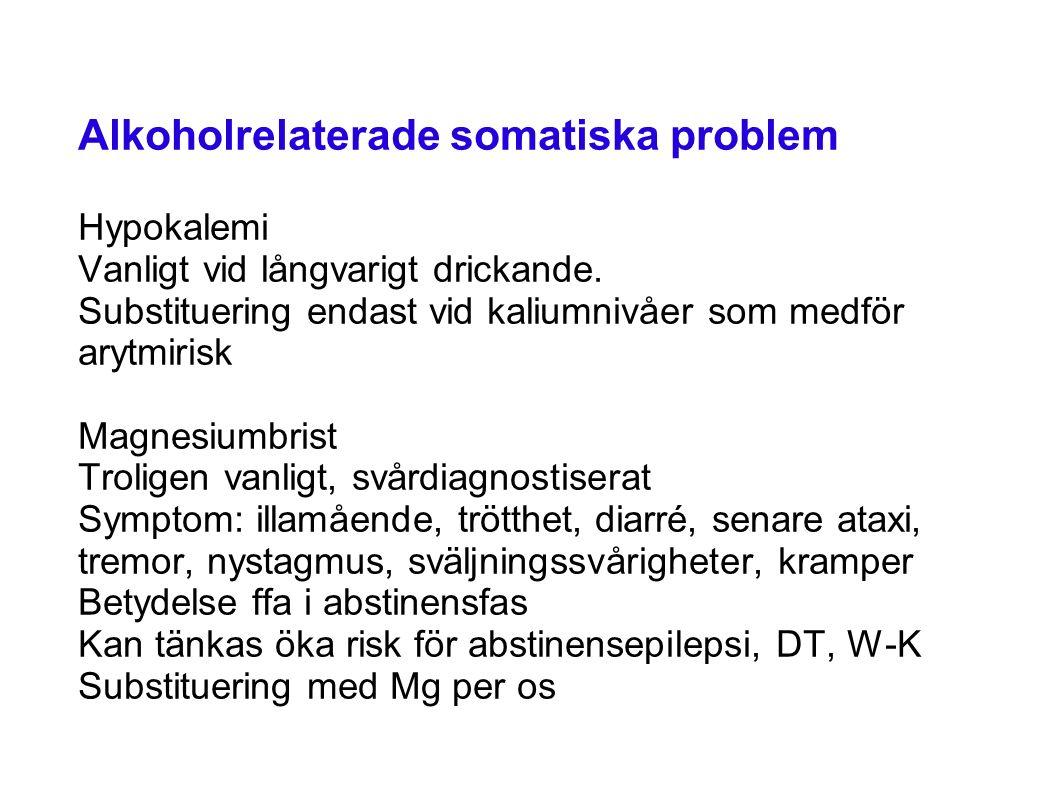 Alkoholrelaterade somatiska problem Hypokalemi Vanligt vid långvarigt drickande.