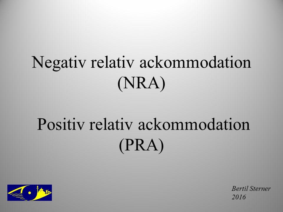 Bertil Sterner 2016 Negativ relativ ackommodation (NRA) Positiv relativ ackommodation (PRA)