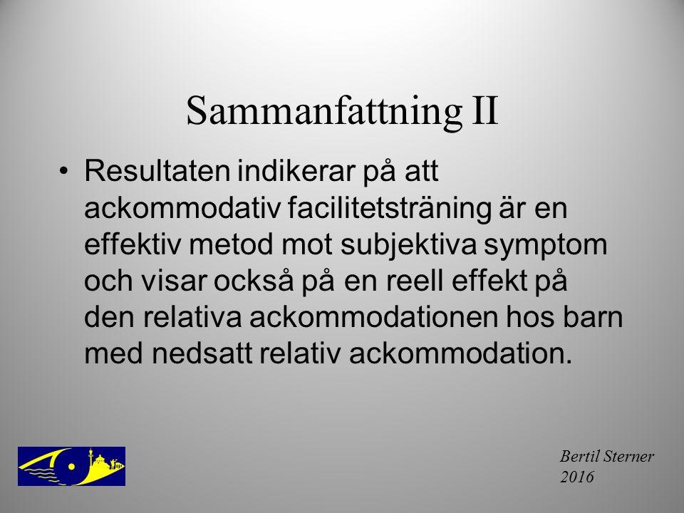 Bertil Sterner 2016 Sammanfattning II Resultaten indikerar på att ackommodativ facilitetsträning är en effektiv metod mot subjektiva symptom och visar