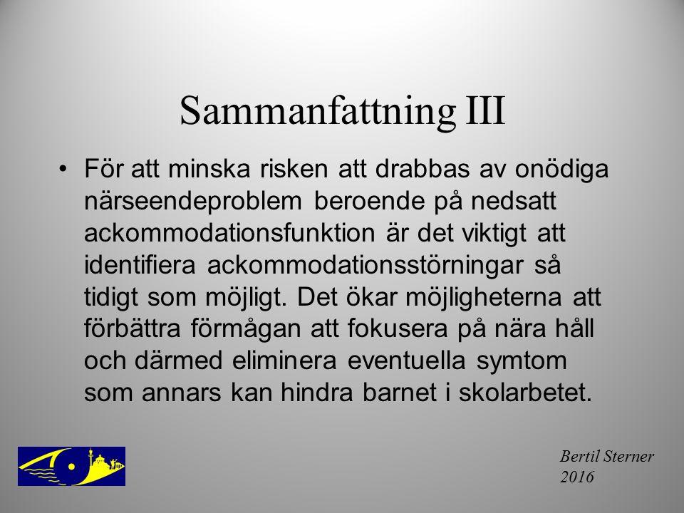Bertil Sterner 2016 Sammanfattning III För att minska risken att drabbas av onödiga närseendeproblem beroende på nedsatt ackommodationsfunktion är det